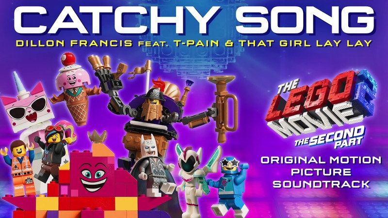 LEGO 2 - Catchy Song - Dillon Francis feat. T-Pain and That Girl Lay Lay (Official Video)