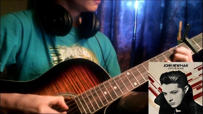 John Newman- Love Me Again(Fingerstyle cover)