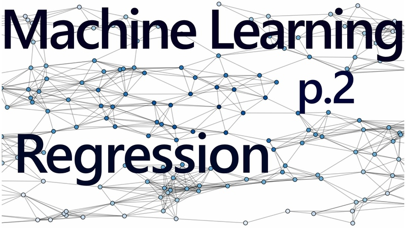 Regression Intro Practical Machine Learning Tutorial with Python p 2