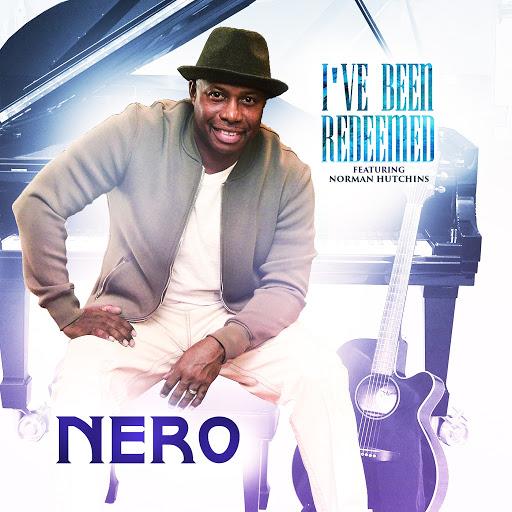 Nero альбом I've Been Redeemed