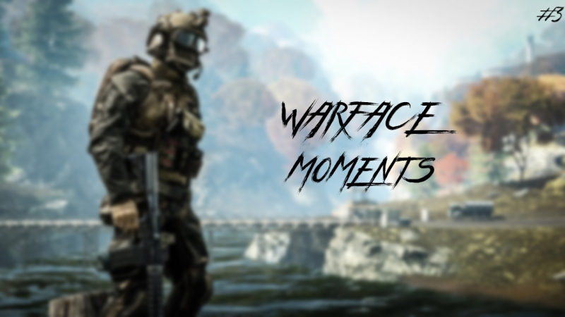 Warface moments 3 by .Борик