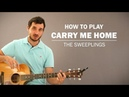 Carry Me Home The Sweeplings How To Play On Guitar