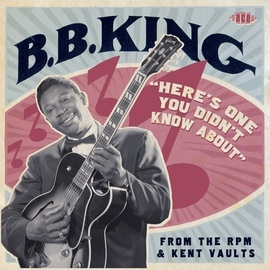B.B. King альбом Here's One You Didn't Know About From The RPM & Kent Vaults