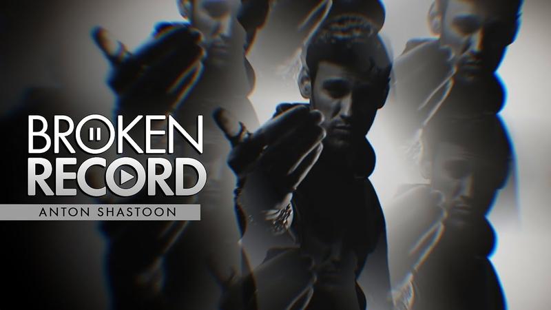 Anton Shastoon | Broken Record