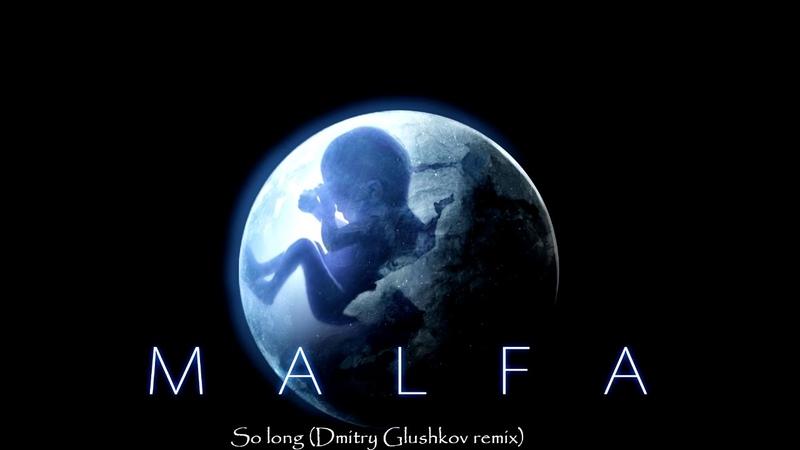 MALFA - So long (Dmitry Glushkov remix)