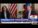 The First Interview With Trump's Translator