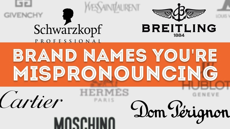 52 Luxury Brand Names You're Mispronouncing German French Italian
