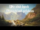 """Patriotisches Lied • """"Wir sind durch Deutschland gefahren"""" [ Liedtext]"""