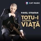 PAVEL STRATAN альбом Totu-I Despre Viață