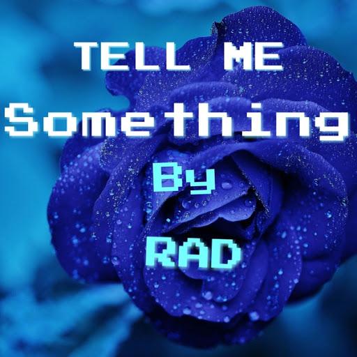 Rad альбом Tell Me Something