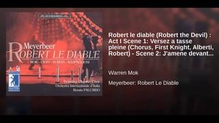 Robert le diable (Robert the Devil) : Act I Scene 1: Versez a tasse pleine (Chorus, First...