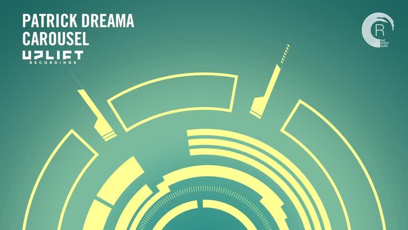 UPLIFTING TRANCE Patrick Dreama - Carousel (Uplift Recordings)