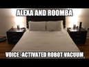 Alexa and iRobot Roomba Voice Activated Vacuum Cleaner