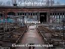 Carlotta Ferrari Entropia 2018 for organ