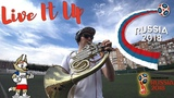 Live It Up - Nicky Jam feat. Will Smith &amp Era Istrefi (2018 FIFA World Cup Russia) French Horn Cover