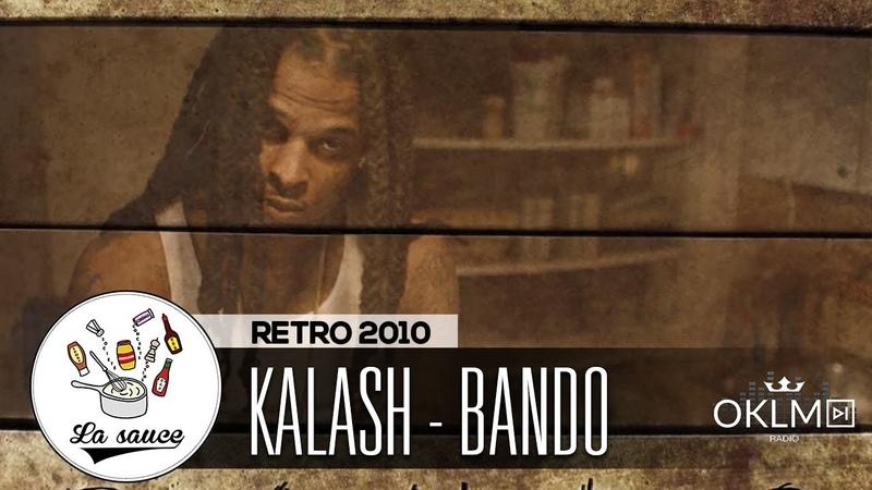 Kalash - Bando - RETRO 2010 by Shkyd - LaSauce sur OKLM Radio {OKLM TV}