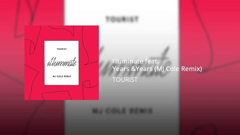 Illuminate feat. Years Years (MJ Cole Remix)