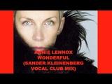 ANNIE LENNOX - WONDERFUL (SANDER KLEINENBERG VOCAL CLUB MIX)
