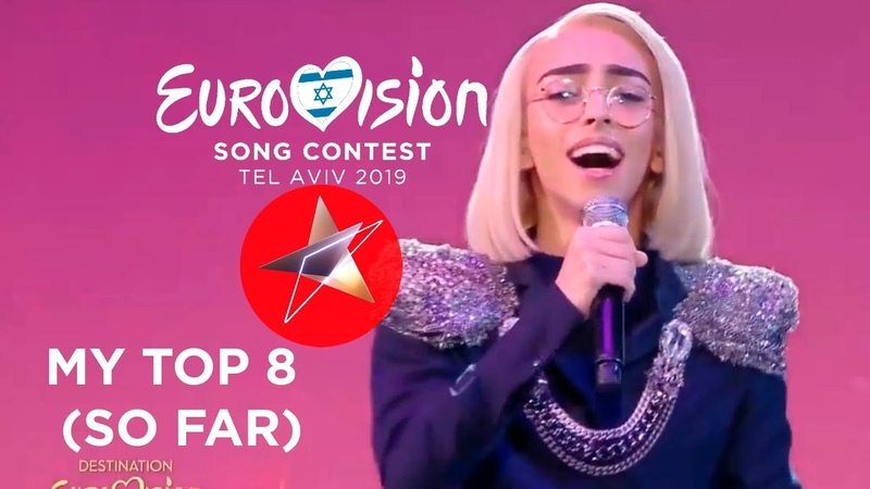 Eurovision 2019 - My Top 8 (So far)