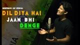 Dil Diya Hai Jaan Bhi Denge - Aye Watan Tere Liye Karma Unplugged Independence Day 2018R Joy