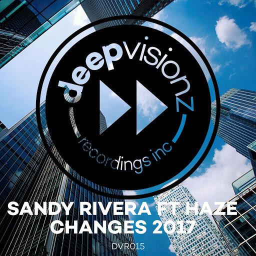 Sandy Rivera альбом Changes 2017 (feat. Haze)