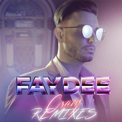 Faydee альбом Crazy (Remixes)