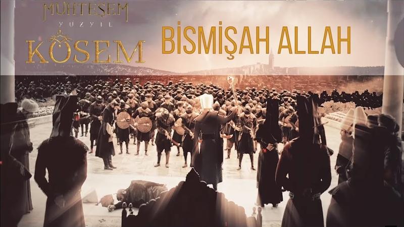 Muhteşem Yüzyıl Kösem Bismişah Allah Müziği Müzikleri