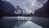 No More Stress Beautiful Ambient Mix