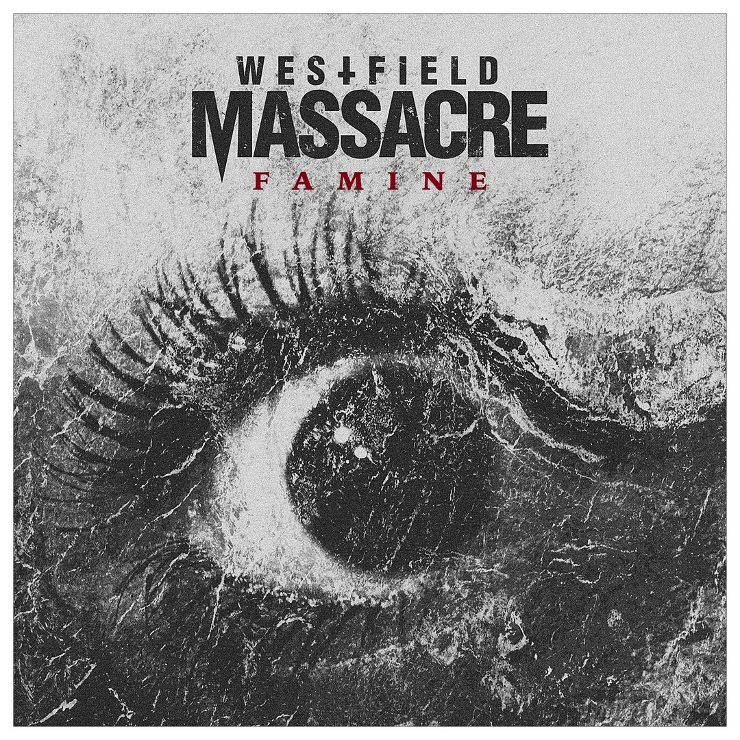 Westfield Massacre - Famine [single] (2018)