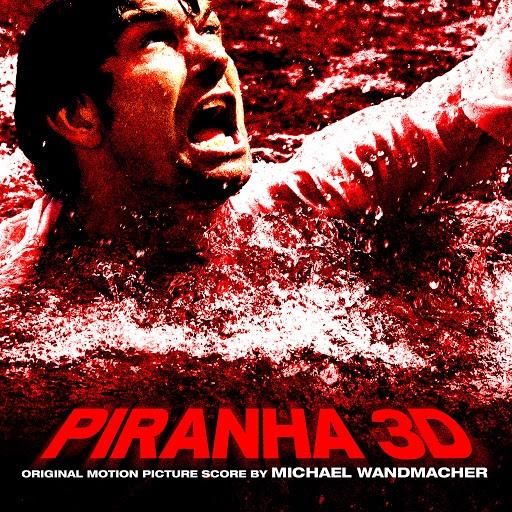 Michael Wandmacher альбом Piranha 3d (Original Motion Picture Score)