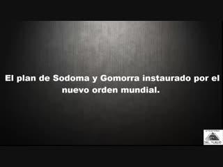 El plan de Sodoma y Gomorra instaurado por el nuevo orden mundial.