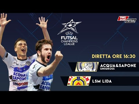 UEFA Futsal Champions League - Acqua Sapone Unigross vs LSM Lida