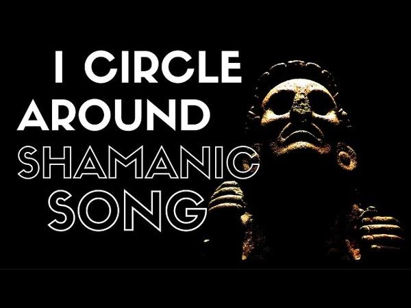Shamanism I Circle Around shamanic song смотреть онлайн без регистрации