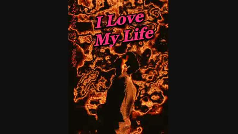 Single «I Love My Life»
