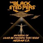 Black Eyed Peas альбом Invasion Of Imma Be Rocking That Body - Megamix E.P.