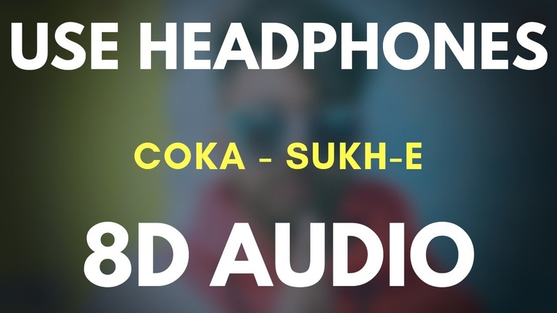 COKA Sukh-E Muzical Doctorz | Latest Punjabi Song 2019 (8D AUDIO)
