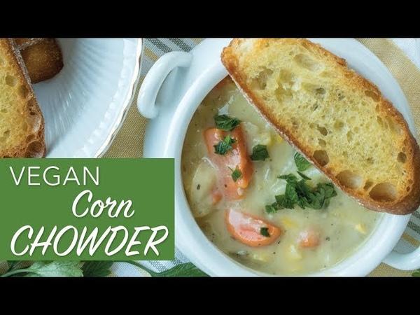 VEGAN CORN CHOWDER RECIPE Easy vegan soup recipe The Edgy Veg