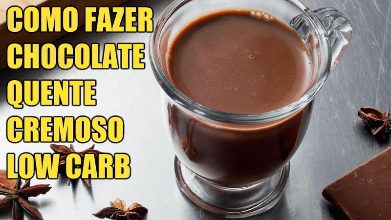Como Fazer Chocolate Quente Cremoso Low Carb Fácil