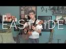 Eastside Halsey Khalid Benny Blanco Cover vocal fingerstyle guitar