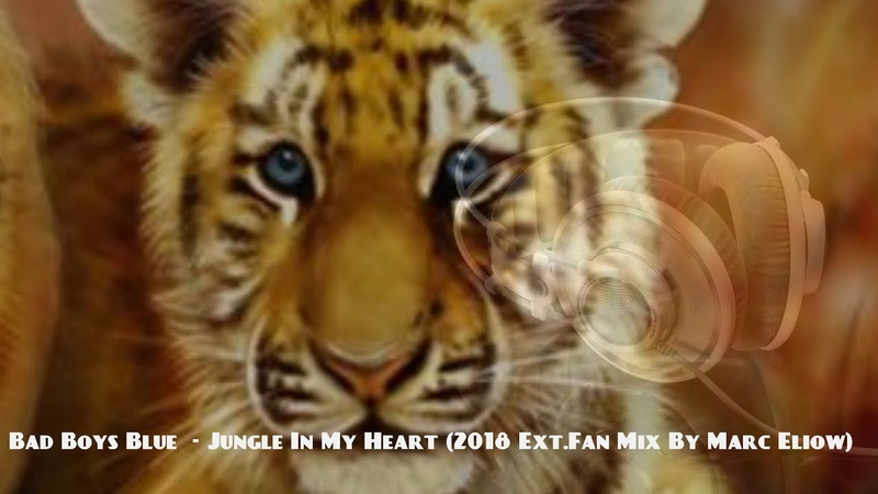 Bad Boys Blue - Jungle In My Heart (2018 Ext.Fan Mix By Marc Eliow)