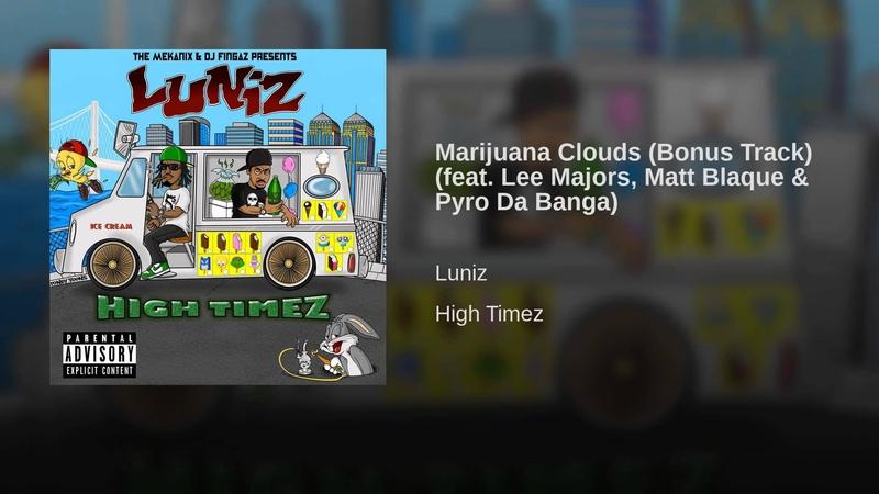 Marijuana Clouds (Bonus Track) (feat. Lee Majors, Matt Blaque Pyro Da Banga)