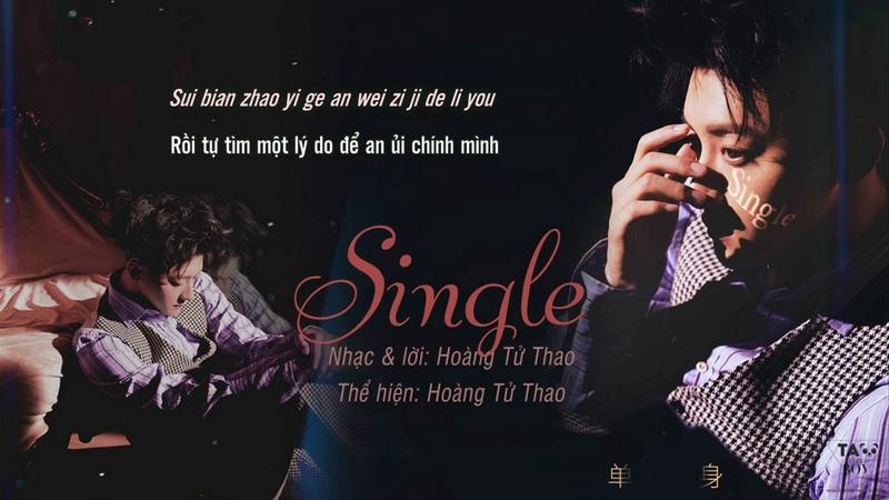 [Vietsub] Single (Độc thân) 单身 - Z.TAO / Hoàng Tử Thao
