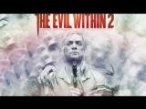 Прохождение игры The Evil Within 2 с Крис