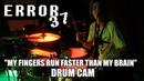 Error37 - My Fingers Run Faster Than My Brain | Damon Shaw | Drum Cam