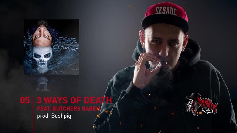 DESADE (SODOMA GOMORA) FEAT. BUTCHERS HAREM – 3 WAYS OF DEATH (PROD. BY BUSHPIG SCAT BUTCHER)