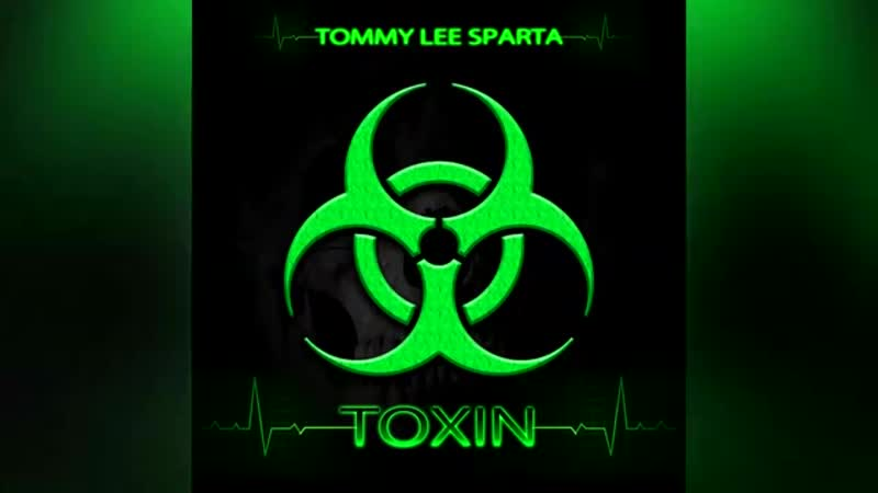 Tommy Lee Sparta – Toxin