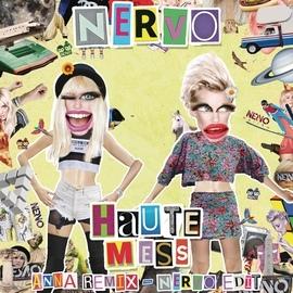 NERVO альбом Haute Mess (ANNA Remix)