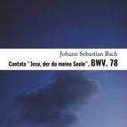 Johann Sebastian Bach альбом Cantata ''jesu, Der Du Meine Seele'', BWV. 78