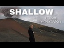 SHALLOW on ETNA volcano Lady Gaga Bradley Cooper UKULELE cover by Haki