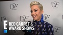 Why Katy Perry Used to Shy Away From Role Model Label E Red Carpet Award Shows